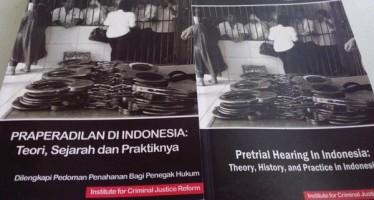 ICJR:  Praperadilan di KUHAP Saat Ini Bukan Jawaban, Indonesia butuh Perppu Praperadilan
