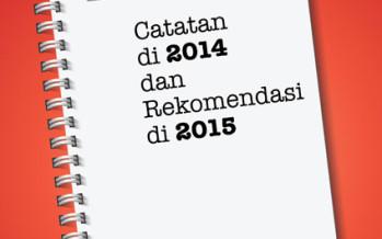 """Laporan Situasi Reformasi Hukum di Sektor Pidana: """"Catatan di 2014 dan Rekomendasi di 2015"""""""