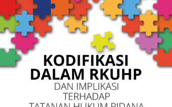Kodifikasi dalam R KUHP dan Implikasi terhadap Tatanan Hukum Pidana Indonesia