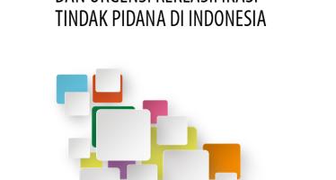 Potret Kriminalisasi Pasca Reformasi dan Urgensi Reklasifikasi Tindak Pidana di Indonesia