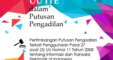 Menimbang Ulang Pasal 27 ayat (3) UU ITE dalam Putusan Pengadilan
