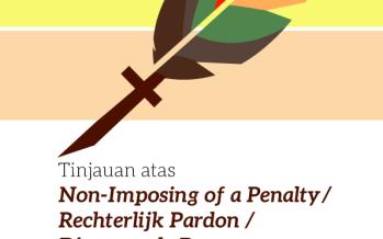 Tinjauan Atas Non-Imposing of a Penalty/Rechterlijk Pardon/dispensa de pena dalam R KUHP serta Harmonisasinya dengan R KUHAP