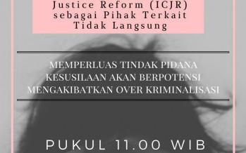 Memperluas Tindak Pidana Kesusilaan akan  Berpotensi Besar Mengakibatkan Over Kriminalisasi dan Pelanggaran Hak Asasi Manusia
