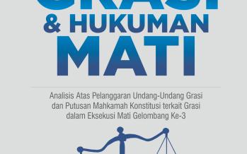 Pembatasan Grasi dan Hukuman Mati: Analisis Atas  Penggunaan Undang-Undang  Grasi dan Putusan Mahkamah Konstitusi terkait Grasi dalam Eksekusi Mati Gelombang Ke-3