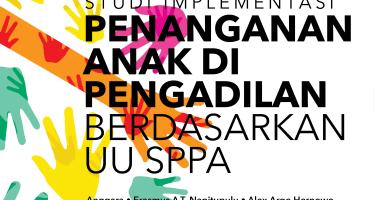 Studi Implementasi Penanganan Anak di Pengadilan Berdasarkan UU SPPA