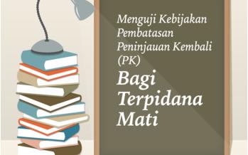 Menguji Kebijakan Pembatasan Peninjauan Kembali (PK) Bagi Terpidana Mati; Judicial Review Terhadap Surat Edaran Mahkamah Agung Republik Indonesia Nomor 7 Tahun 2014 tentang Pengajuan Permohonan Peninjauan Kembali dalam Perkara Pidana