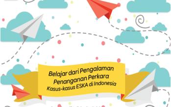Penanganan Kasus Eksploitasi Seksual Komersial Anak (ESKA) di Indonesia: Belajar dari Pengalaman Penanganan Perkara Kasus-Kasus ESKA di Indonesia
