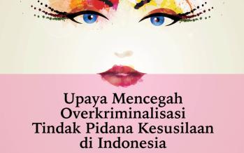 Upaya Mencegah Overkriminalisasi Tindak Pidana Kesusilaan di Indonesia