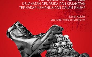 Degradasi Extraordinary Crimes: Problematika Perumusan Kejahatan Genosida, dan Kejahatan Terhadap Kemanusiaan dalam RKUHP