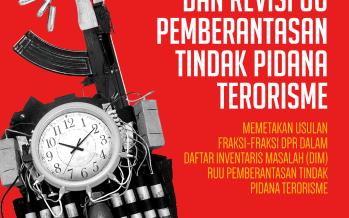 Peta Usulan Fraksi DPR: Memetakan Usulan Fraksi-Fraksi DPR Dalam Daftar Inventarisasi Masalah (DIM) RUU Pemberantasan Terorisme
