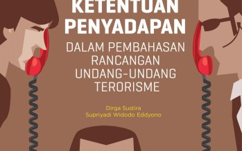 Menimbang Ketentuan Penyadapan dalam Pembahasan Rancangan Undang-Undang Terorisme