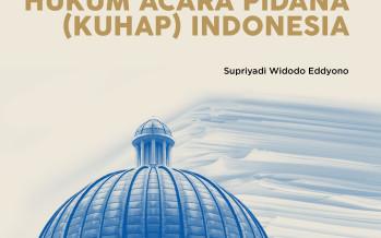 Kompilasi Putusan Mahkamah Konstitusi dan Perubahan Kitab Hukum Acara Pidana (KUHAP) Indonesia