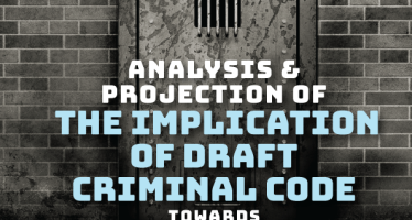 Analysis & Projection of the Implication of Draft Criminal Code towards the Correctional Conditions and Policies