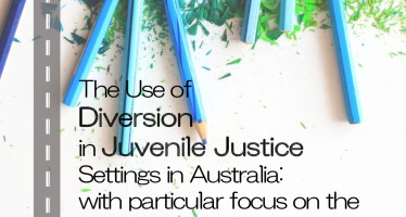 The Use of Diversion in Juvenile Justice Settings in Australia: with particular focus on the state of Victoria