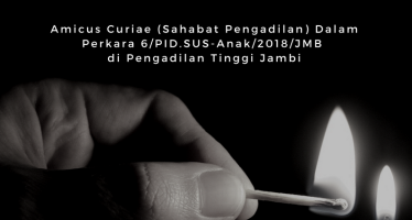ICJR Sent Amicus Curiae to Jambi High Court for Rape Victim Jailed for Abortion