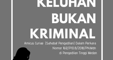 Keluhan Bukan Kriminal: Amicus curiae (Sahabat Pengadilan) dalam Perkara Nomor 1612/PID.B/2018/PN.Mdn di Pengadilan Tinggi Medan