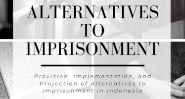 Alternatives to Imprisonment: Provision, Implementation, and Projection of Alternatives to Imprisonment in Indonesia