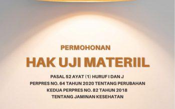 Permohonan Hak Uji Materiil  Pasal 52 Ayat (1) Huruf I dan J Perpres No. 64 Tahun 2020 tentang Perubahan Kedua Perpres No. 82 Tahun 2018 tentang Jaminan Kesehatan