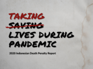 Indonesia Death Penalty Report 2020: Taking Lives During Pandemic