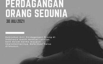 Perlu Segera Mereformasi Kebijakan Anti Perdagangan Orang di Indonesia